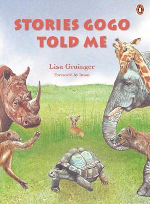Stories Gogo Told Me  by  Lisa Grainger