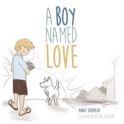 A Boy Named Love Annie Sorensen