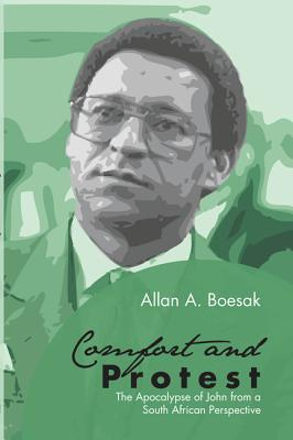 Comfort and Protest  by  Allan A Boesak