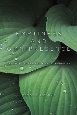 Emptiness and Omnipresence: An Essential Introduction to Tiantai Buddhism  by  Brook A Ziporyn