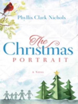 The Christmas Portrait Phyllis Nichols