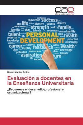 Evaluacion a Docentes En La Ensenanza Universitaria  by  Macias Britos Daniel