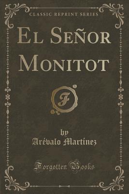 El Senor Monitot  by  Arevalo Martinez