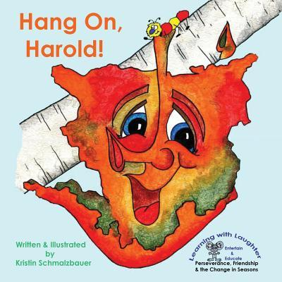 Hang On, Harold! Kristin C Schmalzbauer