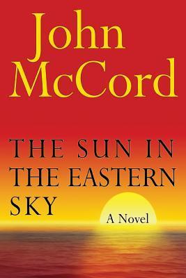 The Sun in the Eastern Sky  by  John Mccord