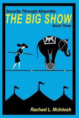 The Big Show  by  Rachael L McIntosh