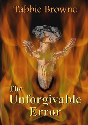 The Unforgivable Error  by  Tabbie Browne