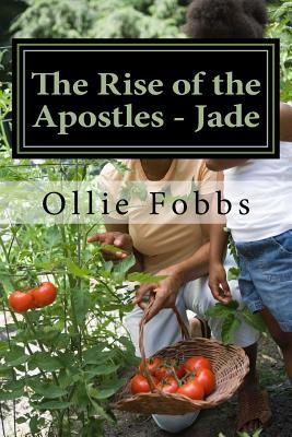 Rise of the Apostles - Jade: The Leading in Dr Ollie B Fobbs Jr