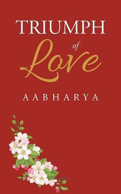 Triumph of Love Aabharya