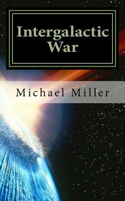 Intergalactic War Michael W Miller