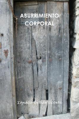 Aburrimiento Corporal  by  Ignacio Bellido Vicente