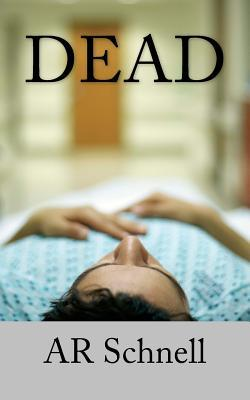 Dead  by  A.R. Schnell