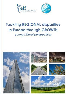 Tackling Regional Disparities in Europe Through Growth  by  AAVV