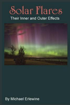 Solar Flares: Their Inner and Outer Effects: Monitoring Inner Chanve  by  Michael Erlewine