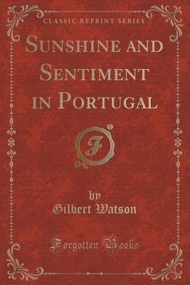 Sunshine and Sentiment in Portugal Gilbert Watson