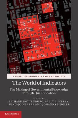 The World of Indicators: The Making of Governmental Knowledge Through Quantification Richard Rottenburg