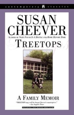 Treetops: A Memoir About Raising Wonderful Children in an Imperfect World Susan Cheever