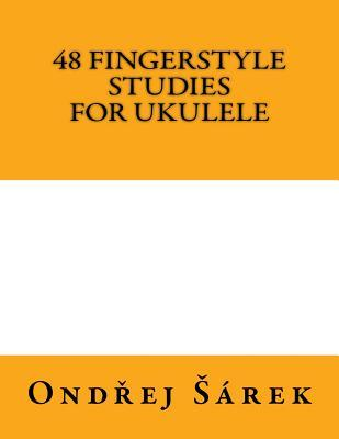 48 Fingerstyle Studies for Ukulele  by  Ondrej Sarek