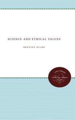 Science and Ethical Values  by  Bentley Glass