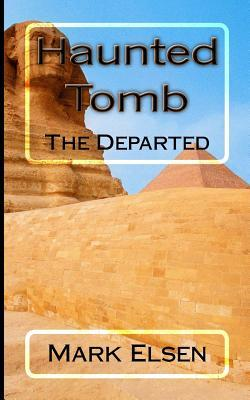 Haunted Tomb: The Departed  by  Mark Dominic Elsen
