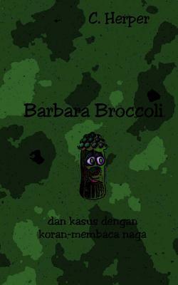 Barbara Broccoli Dan Kasus Dengan Koran-Membaca Naga C Herper