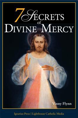 7 Secrets of Divine Mercy Vinny Flynn