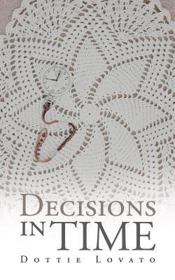 Decisions in Time Dottie Lovato