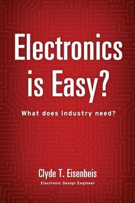 Electronics Is Easy?  by  Clyde T Eisenbeis