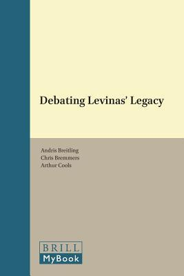 Debating Levinas Legacy Andris Breitling