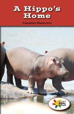 A Hippos Home  by  Josephine Masterson