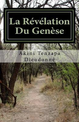 La Revelation Du Genese Akini Tenzapa Dieudonne