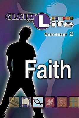 Claim the Life - Faith Semester 2 Student Abingdon Press