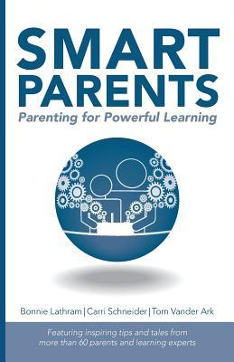 Smart Parents: Parenting for Powerful Learning  by  Bonnie Lathram