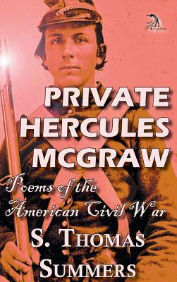 Private Hercules McGraw: Poems of the American Civil War  by  Thomas S Summers