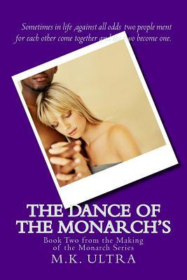 The Dance of the Monarchs: Book Two from the Making of the Monarch Series M K Ultra