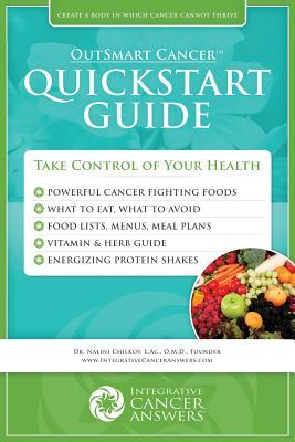 Outsmart Cancer QuickStart Guide Dr Nalini Chilkov