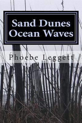 Sand Dunes Ocean Waves Phoebe Leggett