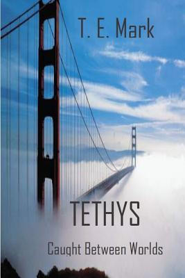 Tethys Caught Between Worlds  by  T E Mark
