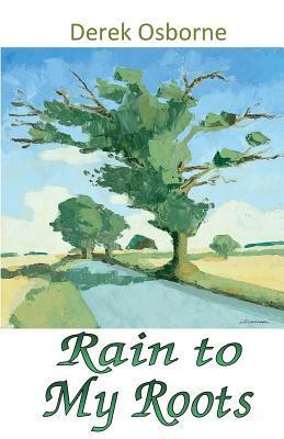 Rain to My Roots Derek Osborne