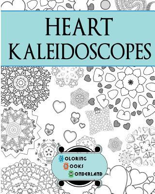 Heart Kaleidoscopes - Coloring Book Coloring Books Wonderland