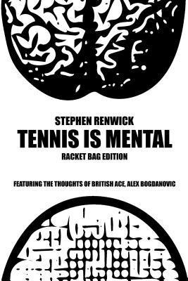 Tennis Is Mental: Racket Bag Edition Stephen Renwick