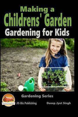Making a Childrens Garden - Gardening for Kids Dueep Jyot Singh
