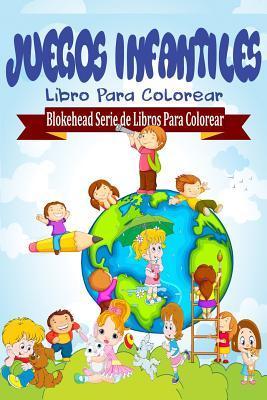 Juegos Infantiles Libro Para Colorear  by  El Blokehead