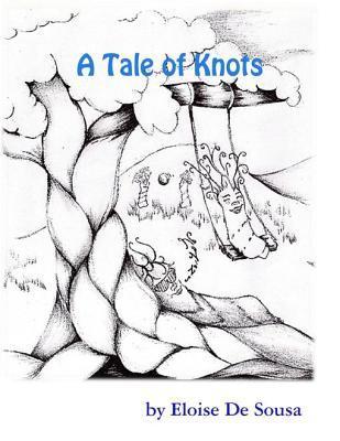 A Tale of Knots  by  Eloise De Sousa