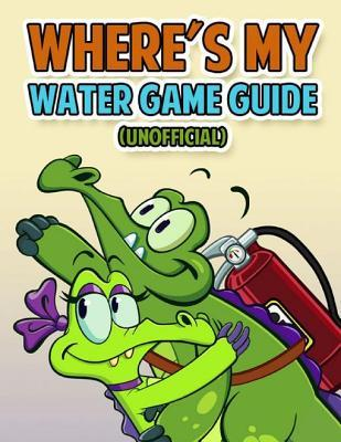Wheres My Water Game Guide (Unofficial) Kinetik Gaming