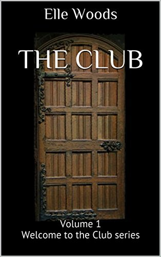 The Club: Volume 1Welcome to the Club series  by  Elle Woods