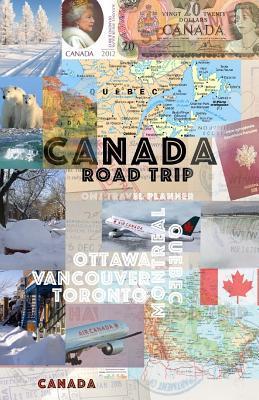 Canada Road Trip: Canada Travel Planner O M J