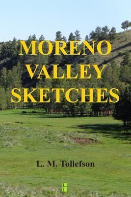 Moreno Valley Sketches: Micro-Fiction Set in Historic New Mexicos Scenic Moreno Valley  by  L M Tollefson