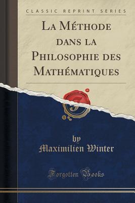 La Methode Dans La Philosophie Des Mathematiques  by  Maximilien Winter
