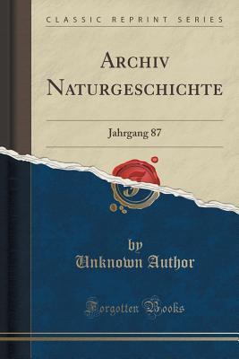 Archiv Naturgeschichte: Jahrgang 87 Unknown author
